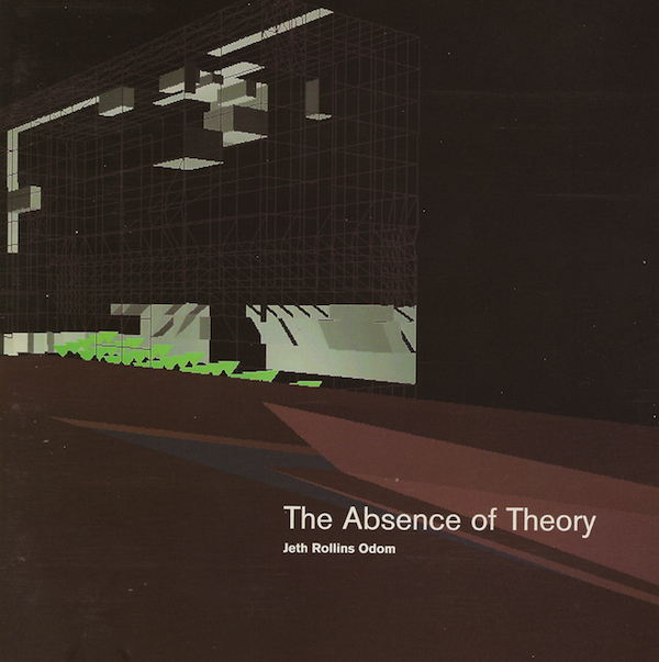Jeth Rollins Odom - The Absence Of Theory CD